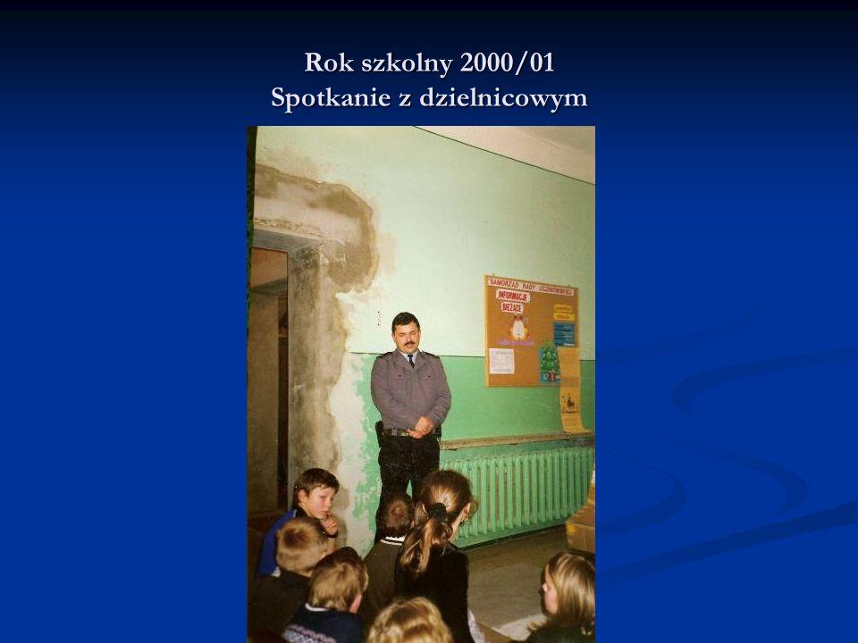 Rok szkolny 2000/01 Spotkanie z dzielnicowym