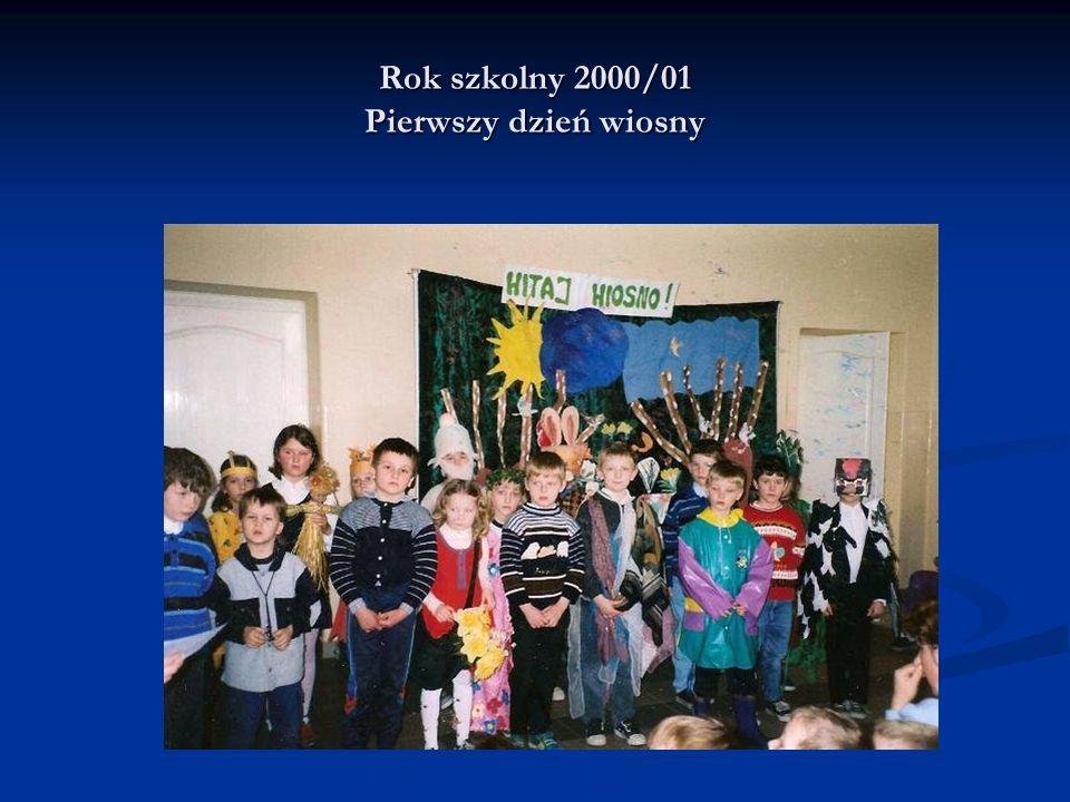 Rok szkolny 2000/01 Pierwszy dzień wiosny