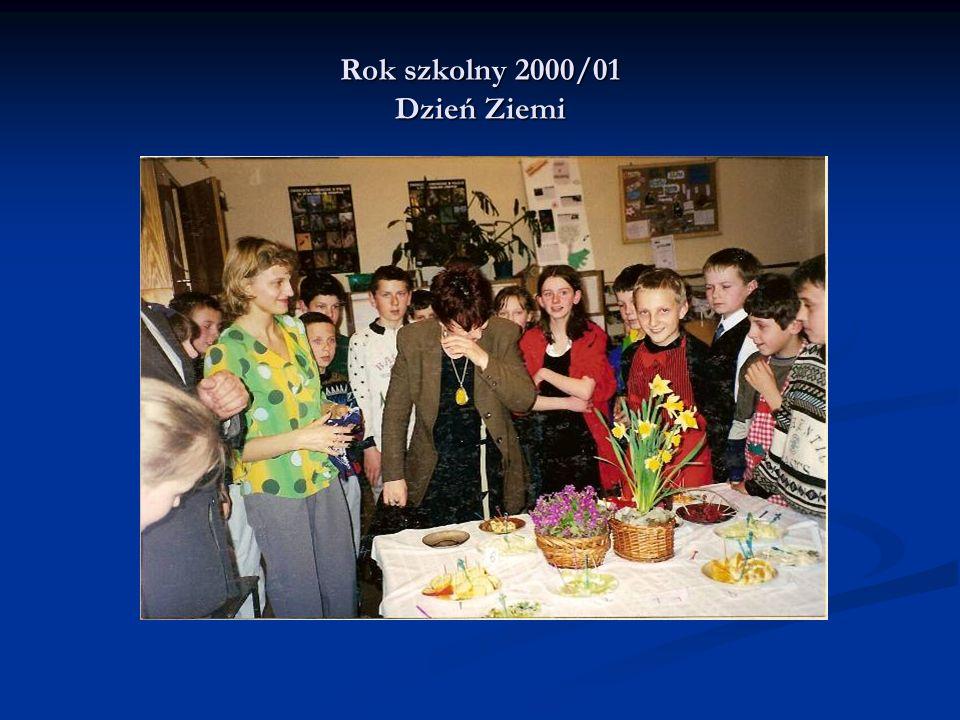 Rok szkolny 2000/01 Dzień Ziemi