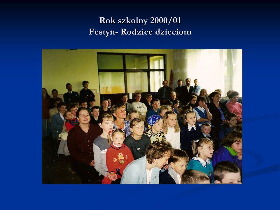 Rok szkolny 2000/01 Festyn- Rodzice dzieciom