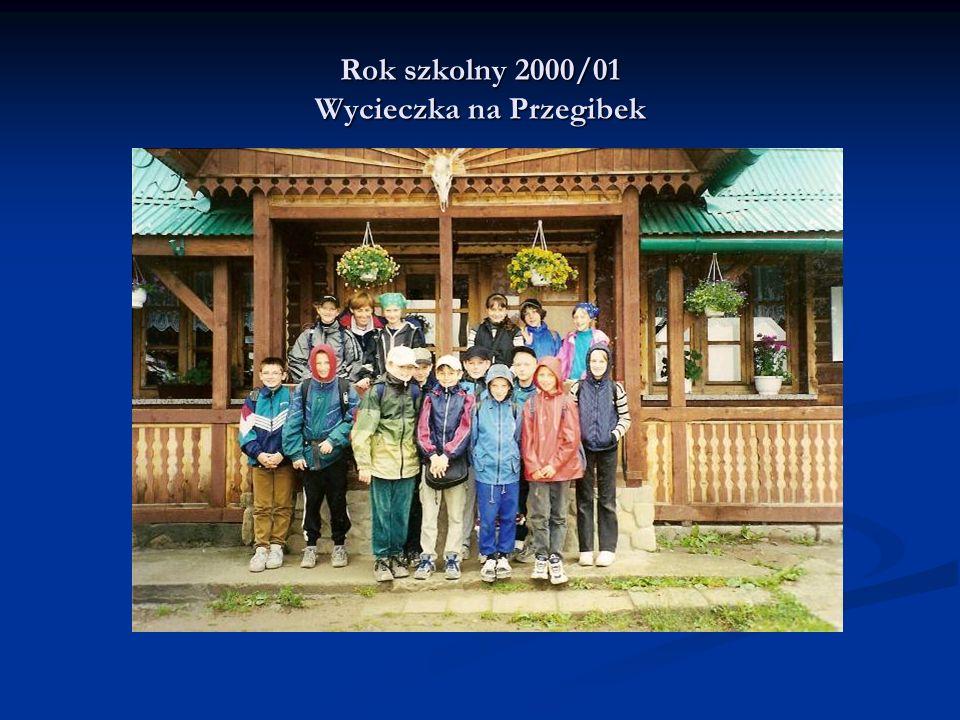 Rok szkolny 2000/01 Wycieczka na Przegibek