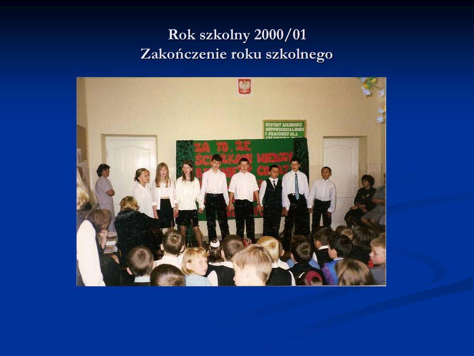Rok szkolny 2000/01 Zakończenie roku szkolnego