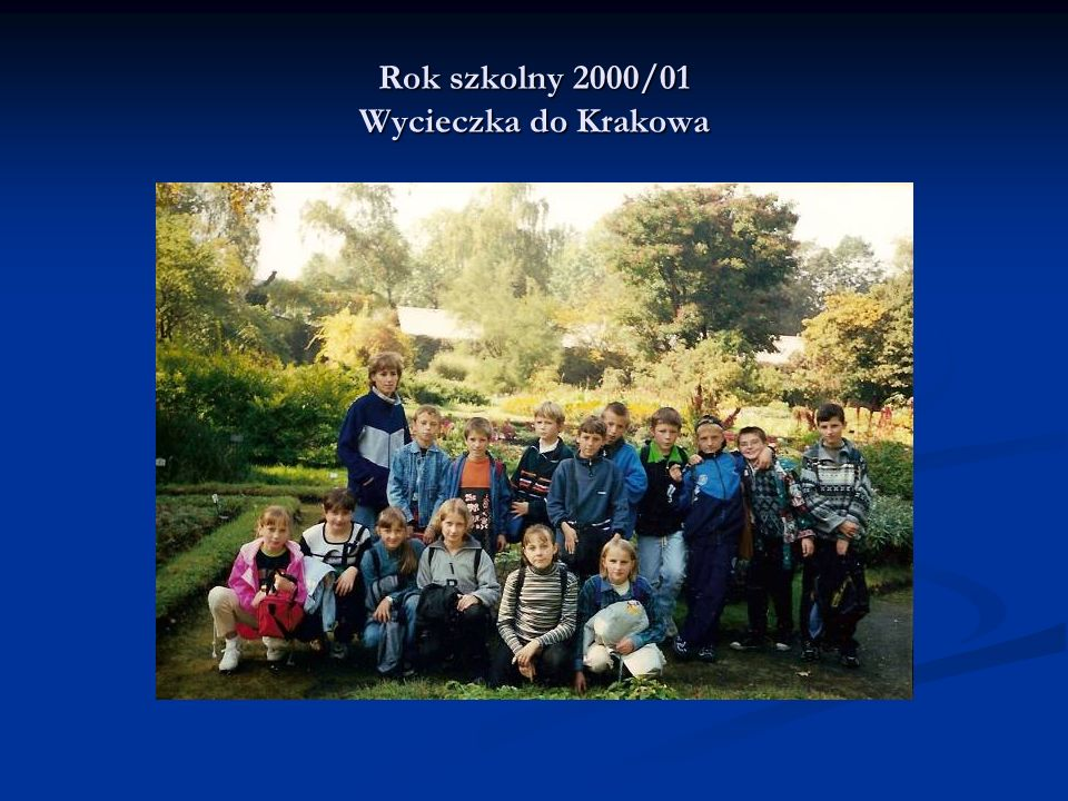 Rok szkolny 2000/01 Wycieczka do Krakowa