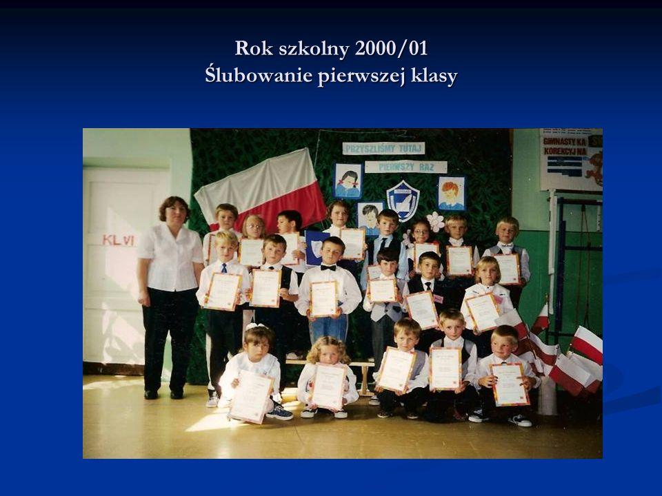 Rok szkolny 2000/01 Ślubowanie pierwszej klasy