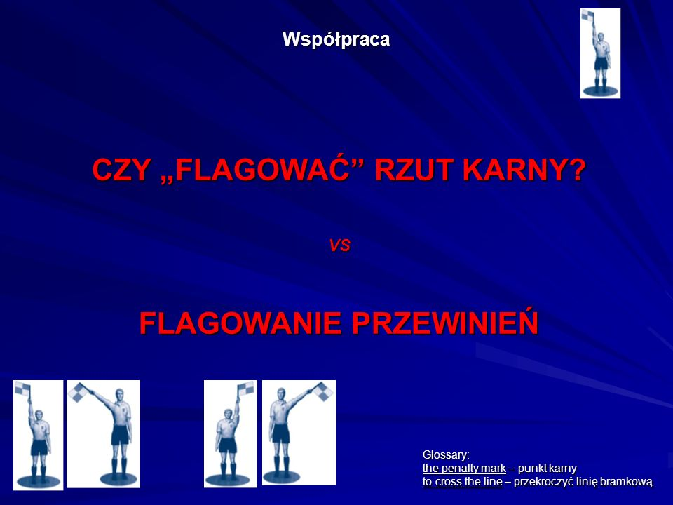 """CZY """"FLAGOWAĆ RZUT KARNY FLAGOWANIE PRZEWINIEŃ"""