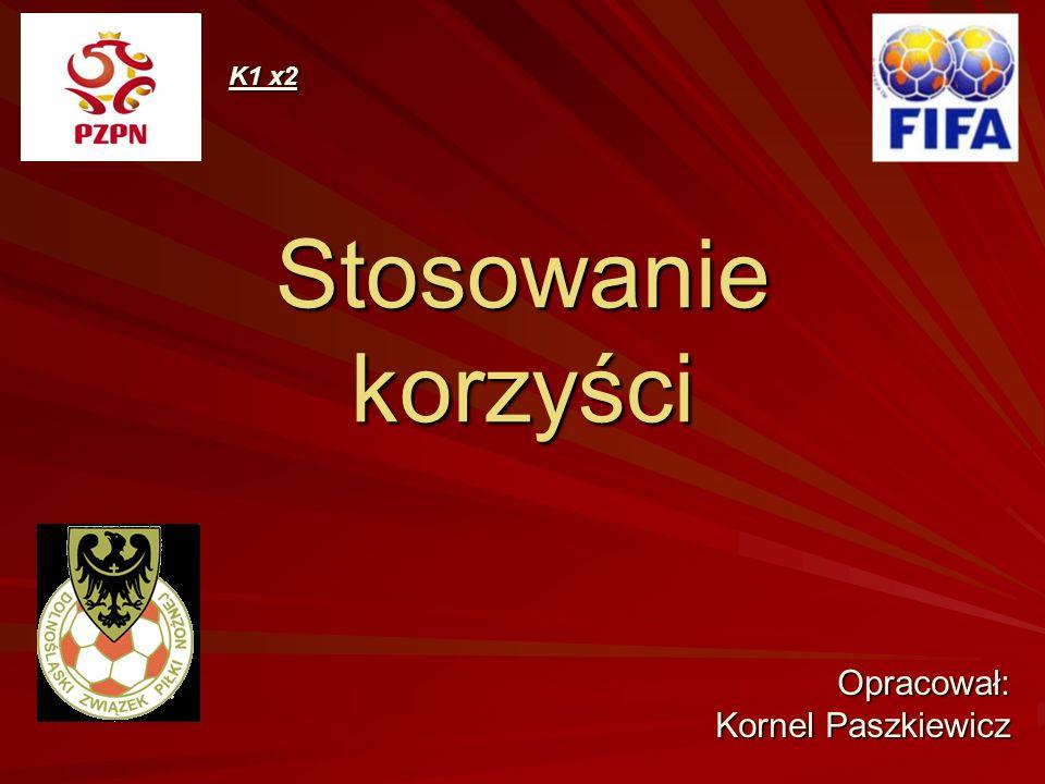 K1 x2 Stosowanie korzyści Opracował: Kornel Paszkiewicz