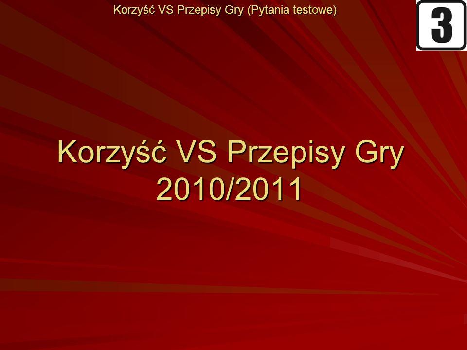 Korzyść VS Przepisy Gry 2010/2011