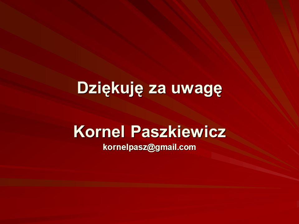 Dziękuję za uwagę Kornel Paszkiewicz