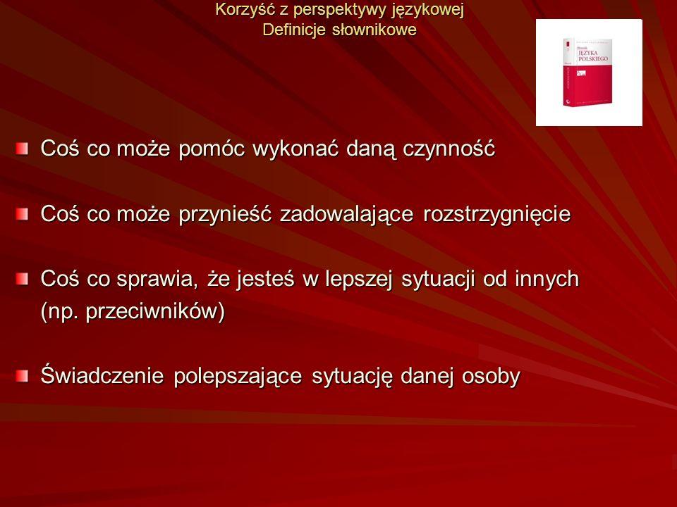 Korzyść z perspektywy językowej Definicje słownikowe