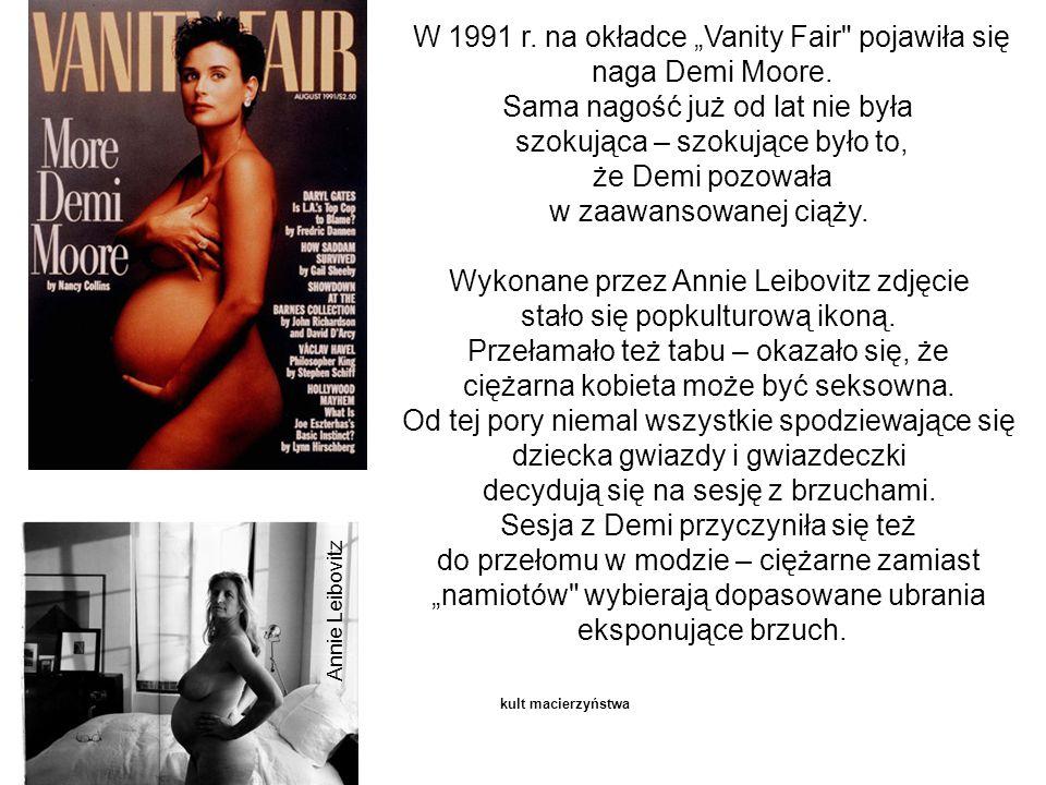 "W 1991 r. na okładce ""Vanity Fair pojawiła się naga Demi Moore."