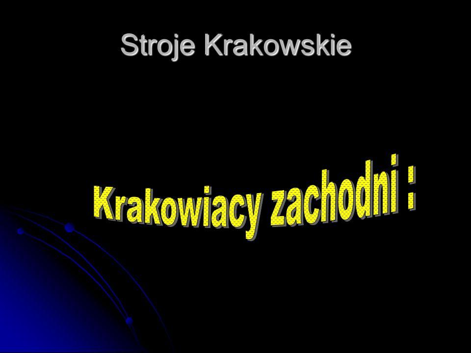 Stroje Krakowskie Krakowiacy zachodni :
