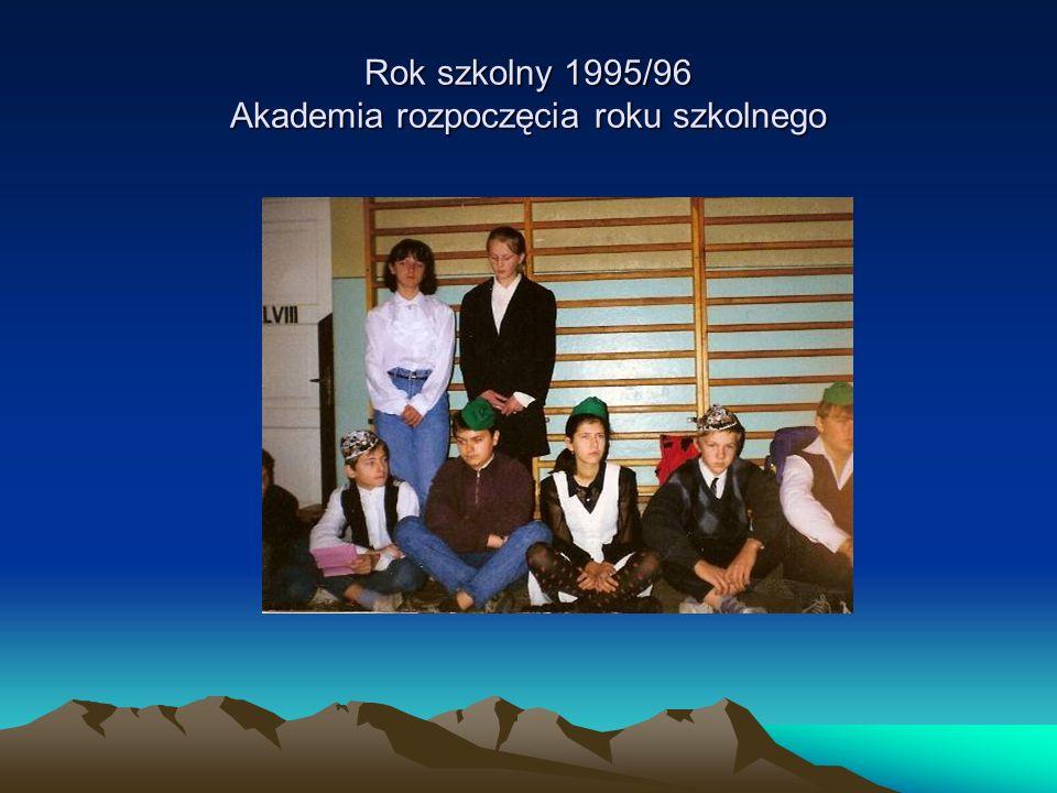 Rok szkolny 1995/96 Akademia rozpoczęcia roku szkolnego