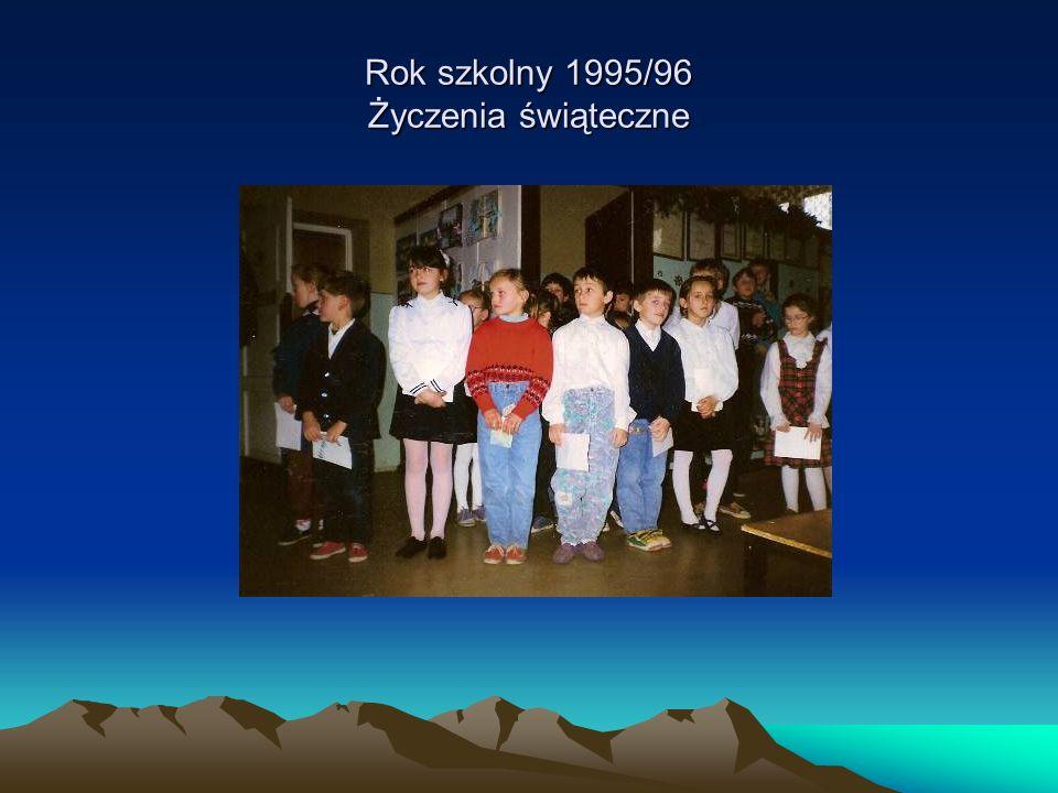 Rok szkolny 1995/96 Życzenia świąteczne
