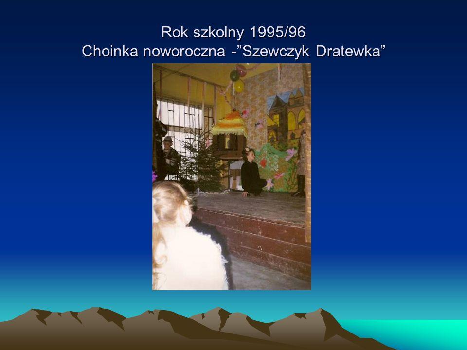 Rok szkolny 1995/96 Choinka noworoczna - Szewczyk Dratewka