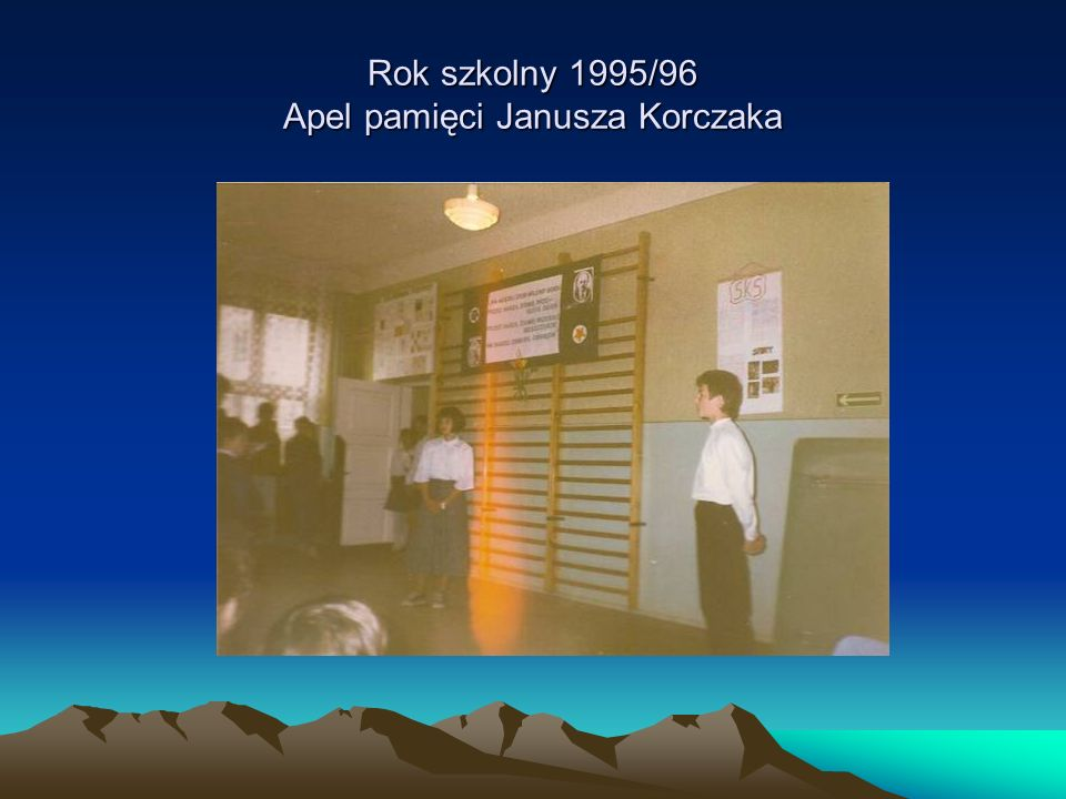 Rok szkolny 1995/96 Apel pamięci Janusza Korczaka