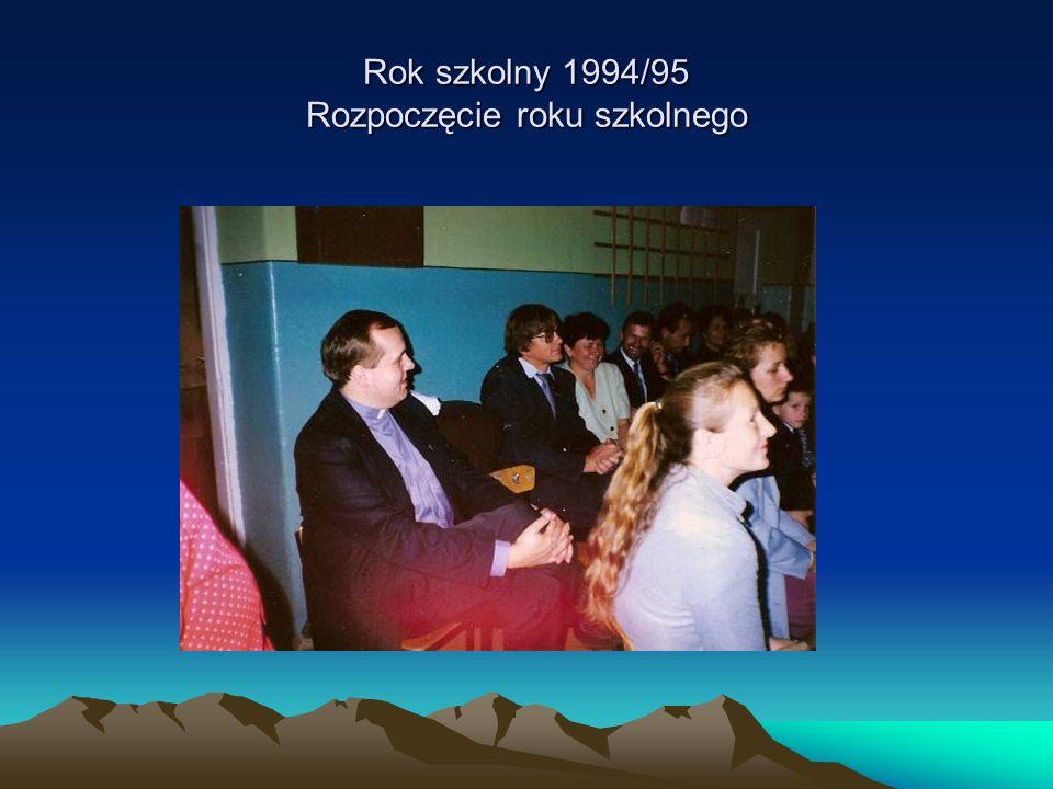 Rok szkolny 1994/95 Rozpoczęcie roku szkolnego