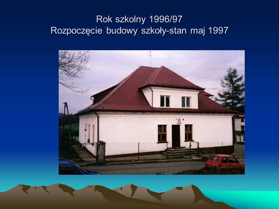 Rok szkolny 1996/97 Rozpoczęcie budowy szkoły-stan maj 1997