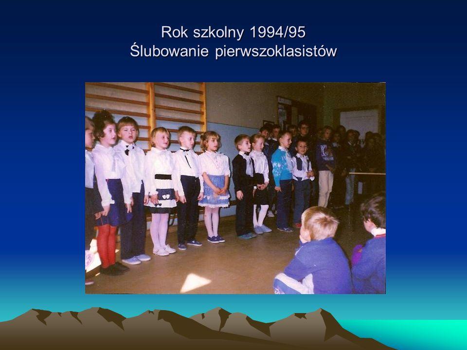 Rok szkolny 1994/95 Ślubowanie pierwszoklasistów