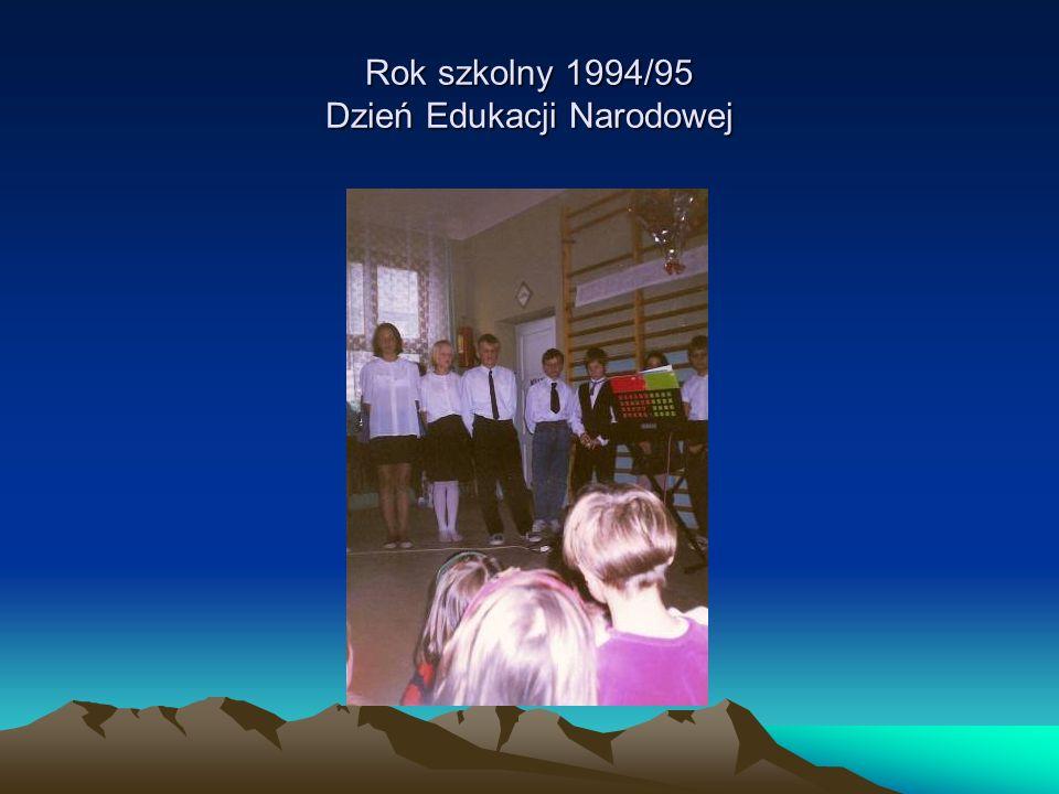 Rok szkolny 1994/95 Dzień Edukacji Narodowej