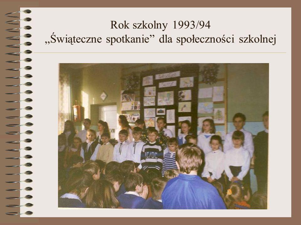 """Rok szkolny 1993/94 """"Świąteczne spotkanie dla społeczności szkolnej"""
