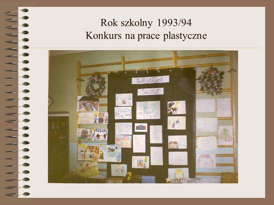 Rok szkolny 1993/94 Konkurs na prace plastyczne