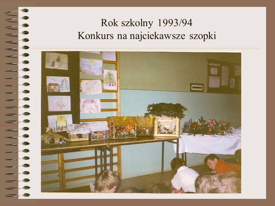 Rok szkolny 1993/94 Konkurs na najciekawsze szopki