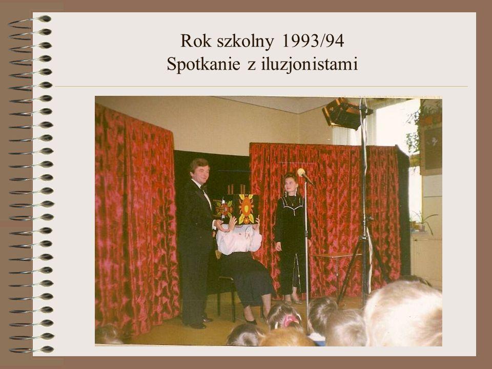 Rok szkolny 1993/94 Spotkanie z iluzjonistami