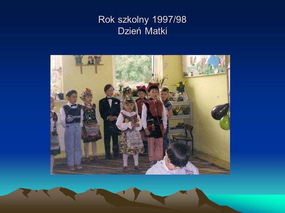 Rok szkolny 1997/98 Dzień Matki