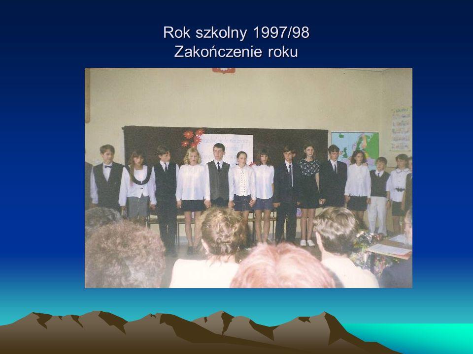 Rok szkolny 1997/98 Zakończenie roku