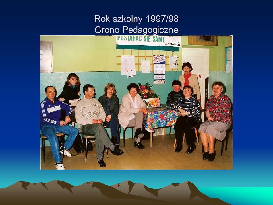 Rok szkolny 1997/98 Grono Pedagogiczne