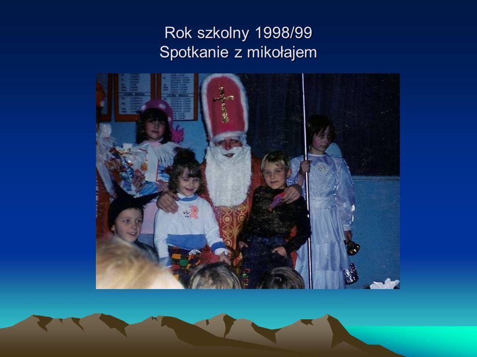 Rok szkolny 1998/99 Spotkanie z mikołajem