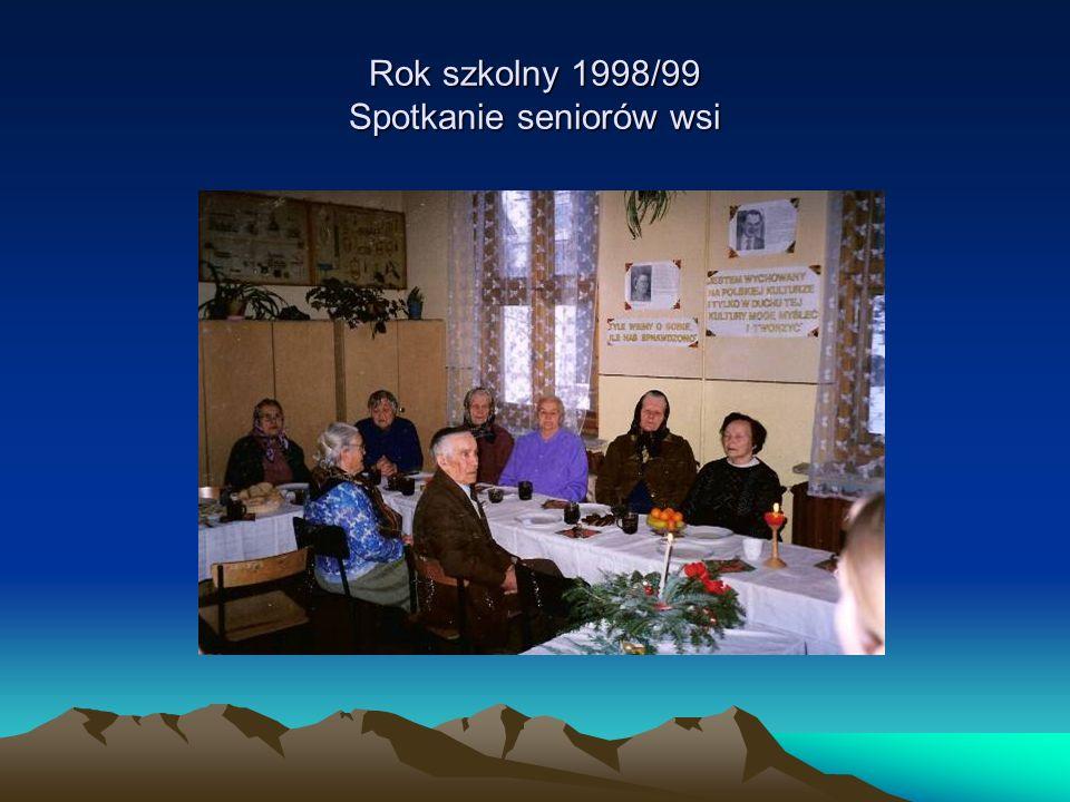 Rok szkolny 1998/99 Spotkanie seniorów wsi