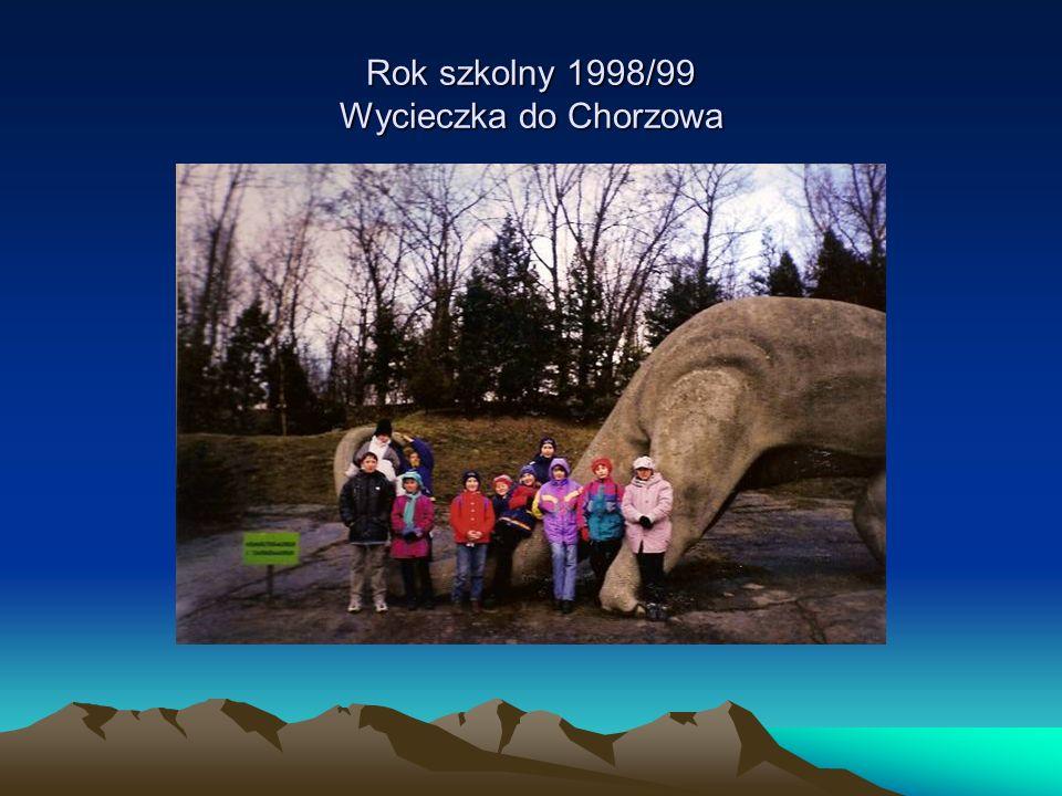 Rok szkolny 1998/99 Wycieczka do Chorzowa