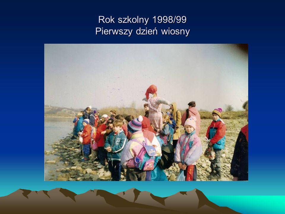 Rok szkolny 1998/99 Pierwszy dzień wiosny