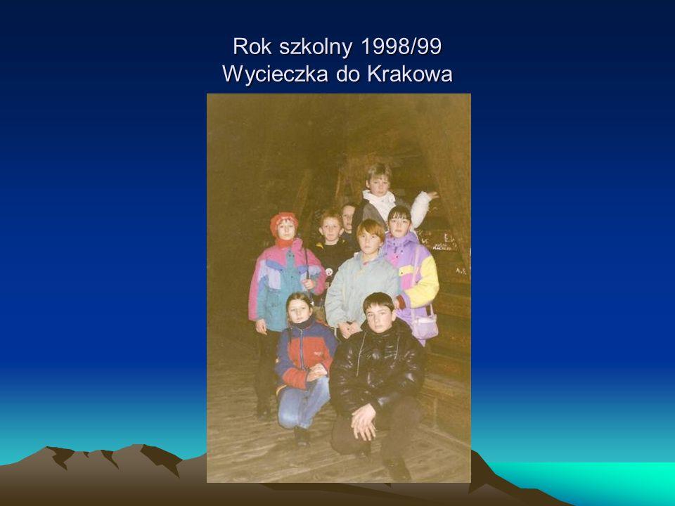 Rok szkolny 1998/99 Wycieczka do Krakowa