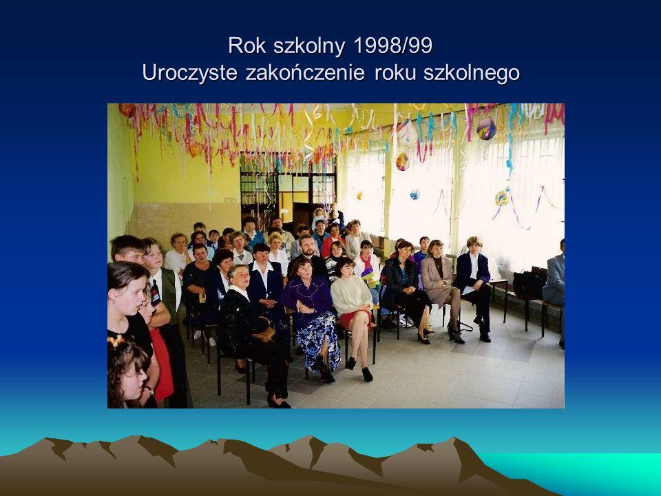 Rok szkolny 1998/99 Uroczyste zakończenie roku szkolnego