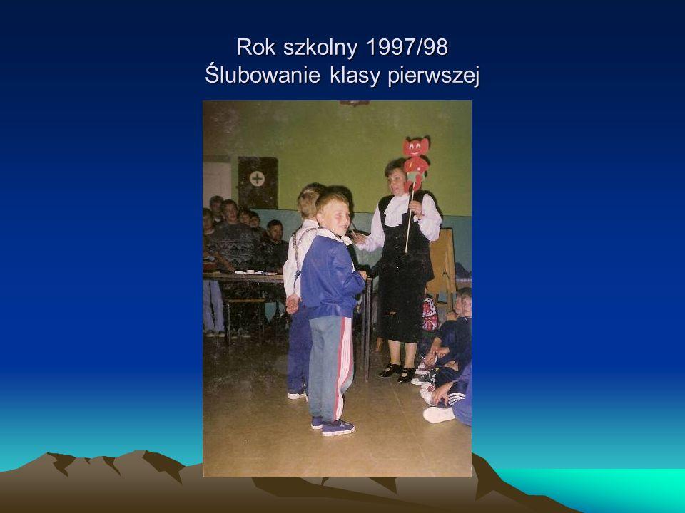 Rok szkolny 1997/98 Ślubowanie klasy pierwszej