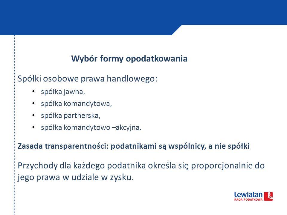 Wybór formy opodatkowania Spółki osobowe prawa handlowego: