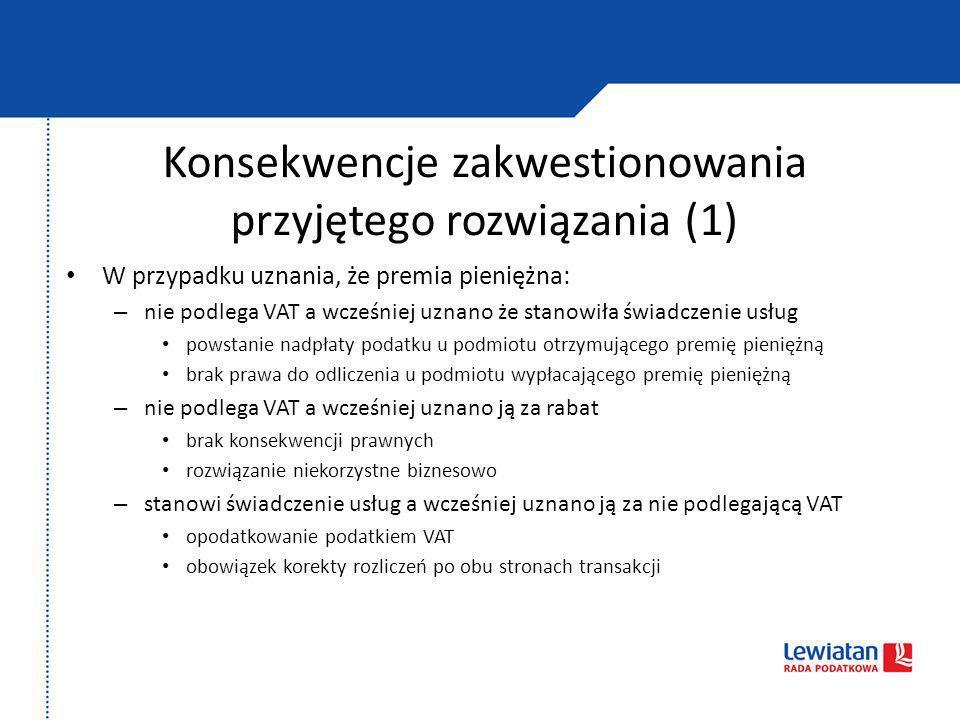 Konsekwencje zakwestionowania przyjętego rozwiązania (1)