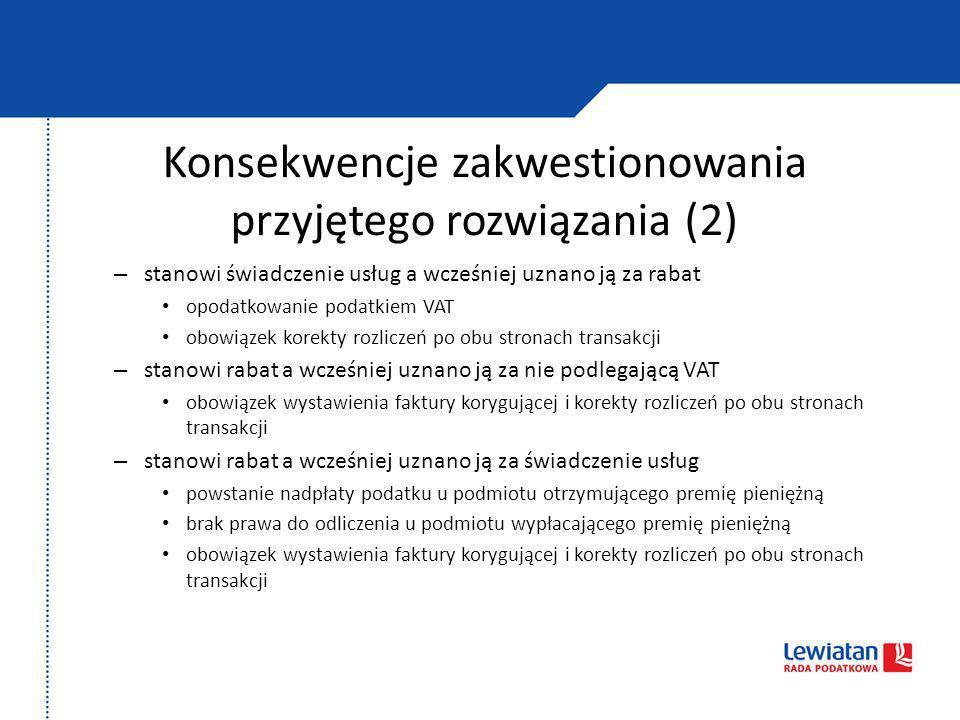 Konsekwencje zakwestionowania przyjętego rozwiązania (2)