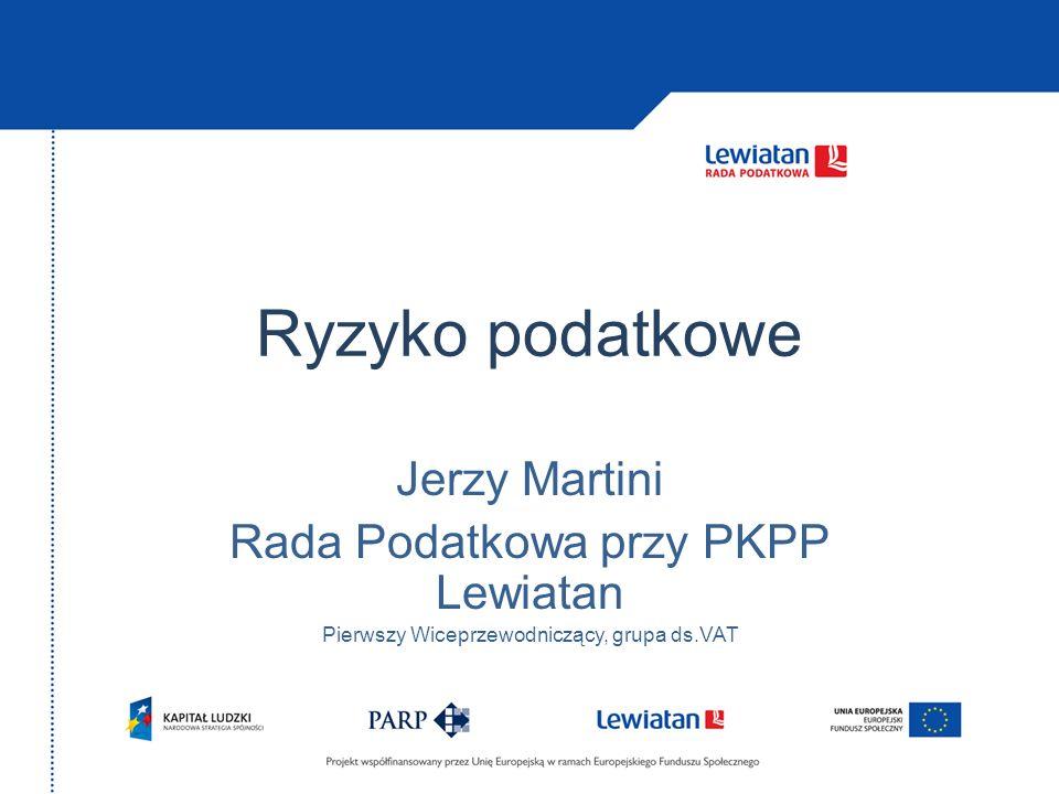 Ryzyko podatkowe Jerzy Martini Rada Podatkowa przy PKPP Lewiatan