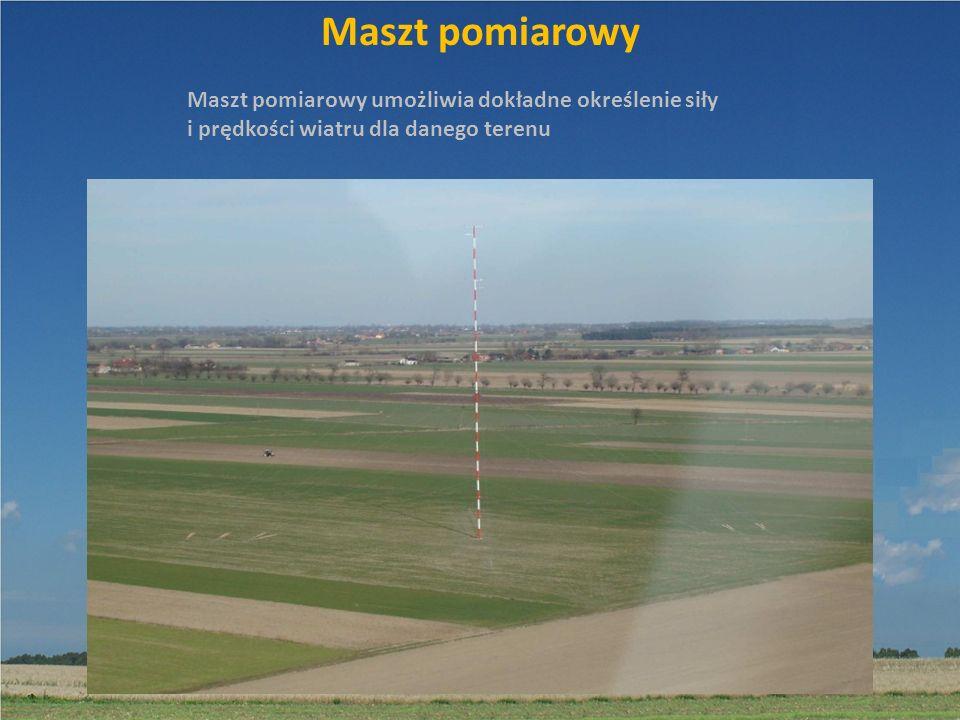 Maszt pomiarowy Maszt pomiarowy umożliwia dokładne określenie siły i prędkości wiatru dla danego terenu.