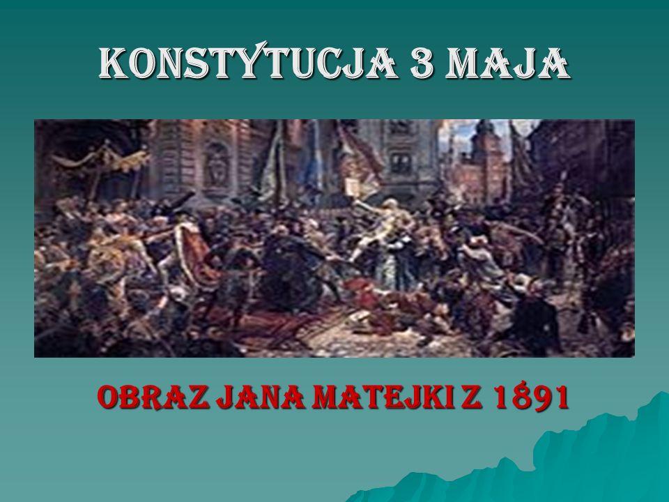 KONSTYTUCJA 3 MAJA OBRAZ JANA MATEJKI Z 1891