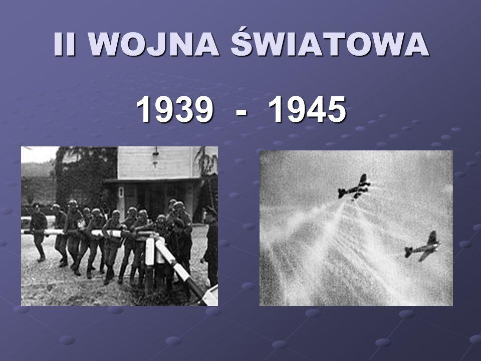 II WOJNA ŚWIATOWA 1939 - 1945