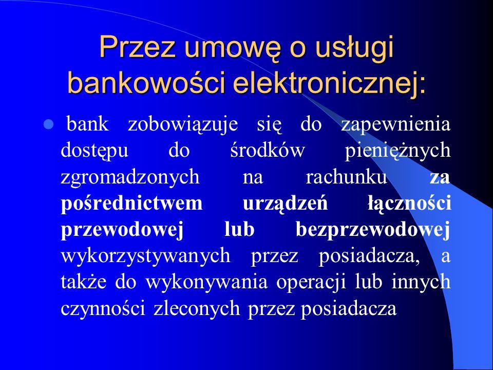 Przez umowę o usługi bankowości elektronicznej: