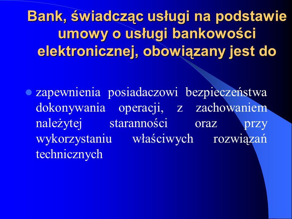 Bank, świadcząc usługi na podstawie umowy o usługi bankowości elektronicznej, obowiązany jest do