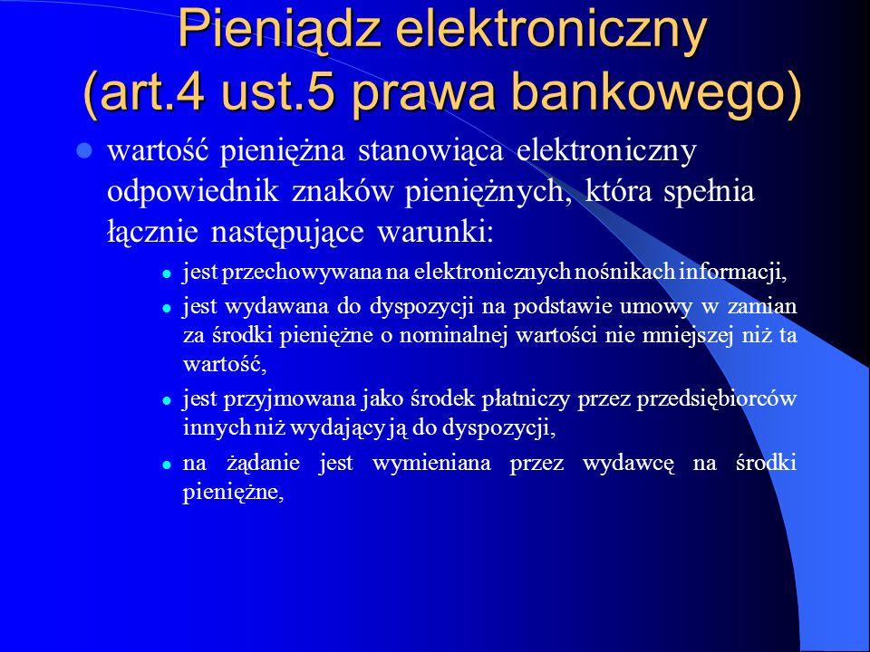 Pieniądz elektroniczny (art.4 ust.5 prawa bankowego)