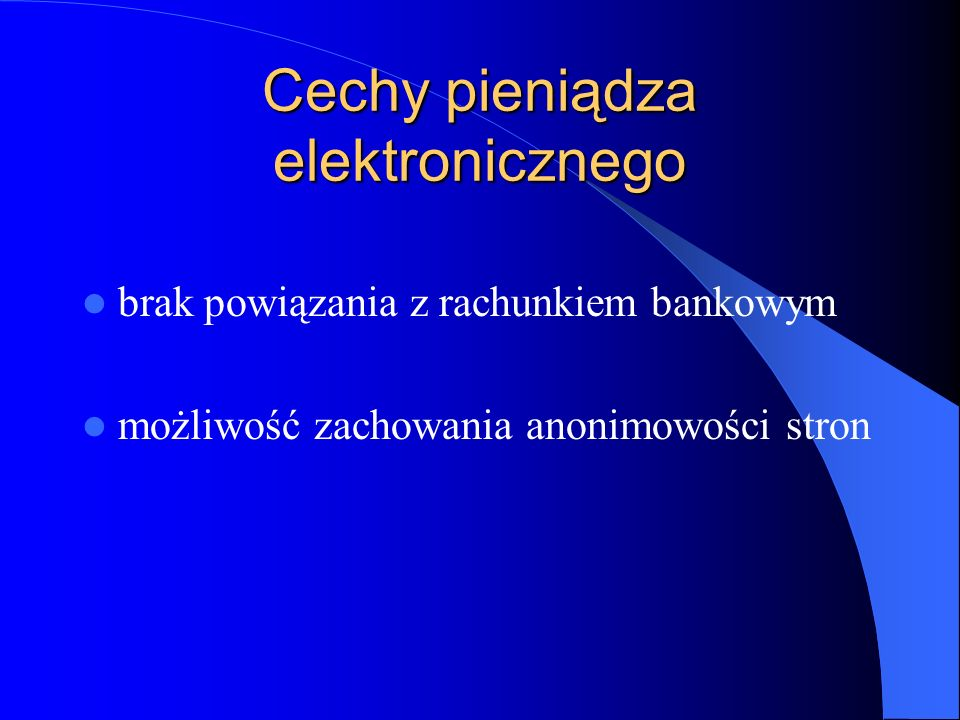 Cechy pieniądza elektronicznego