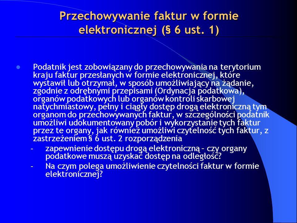 Przechowywanie faktur w formie elektronicznej (§ 6 ust. 1)
