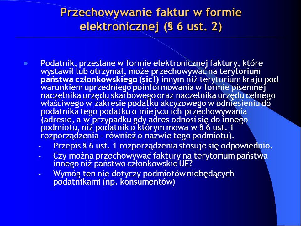 Przechowywanie faktur w formie elektronicznej (§ 6 ust. 2)
